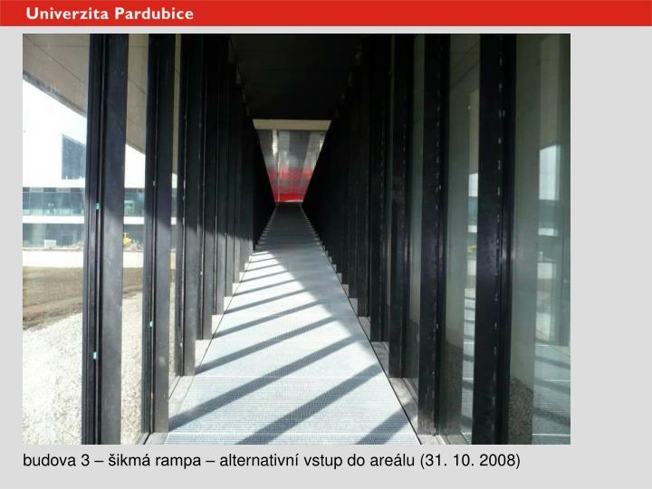 budova 3 – šikmá rampa – alternativní vstup do areálu (31. 10. 2008)
