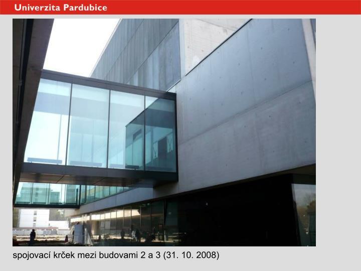 spojovací krček mezi budovami 2 a 3 (31. 10. 2008)