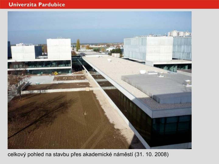 celkový pohled na stavbu přes akademické náměstí (31. 10. 2008)