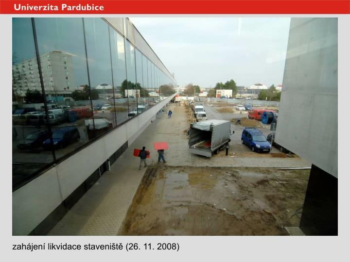 zahájení likvidace staveniště (26. 11. 2008)