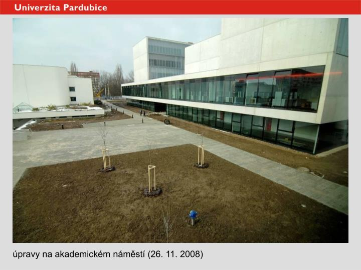 úpravy na akademickém náměstí (26. 11. 2008)