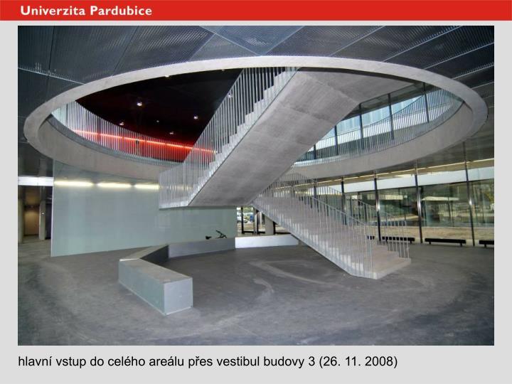 hlavní vstup do celého areálu přes vestibul budovy 3 (26. 11. 2008)