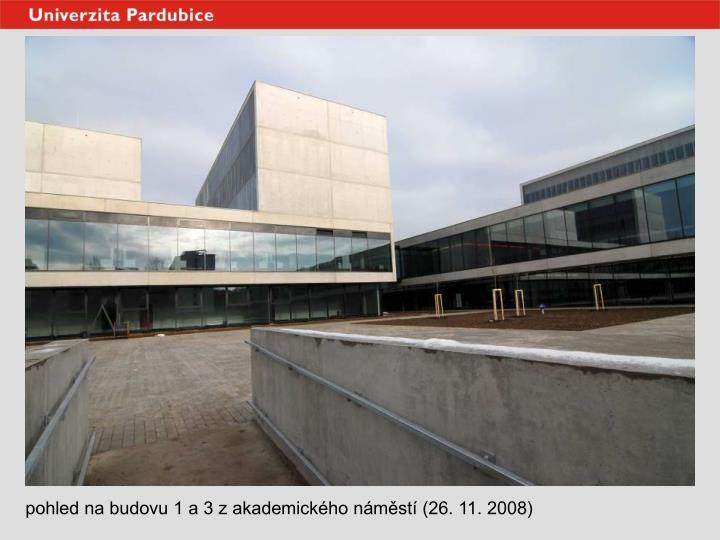 pohled na budovu 1 a 3 z akademického náměstí (26. 11. 2008)