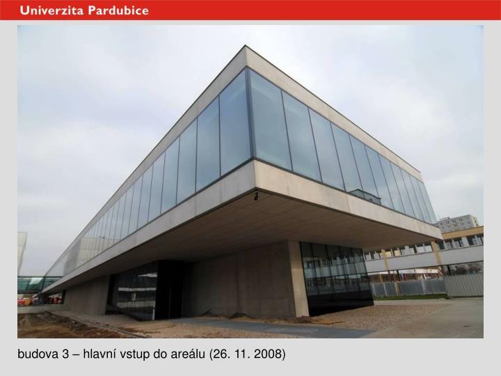 budova 3 – hlavní vstup do areálu (26. 11. 2008)