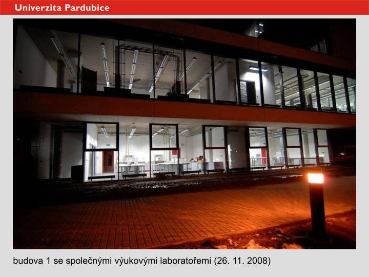 budova 1 se společnými výukovými laboratořemi (26. 11. 2008)
