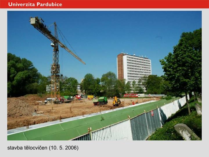 stavba tělocvičen (10. 5. 2006)