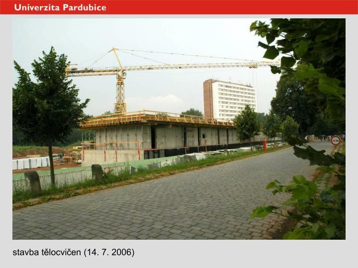 stavba tělocvičen (14. 7. 2006)