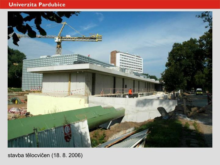 stavba tělocvičen (18. 8. 2006)