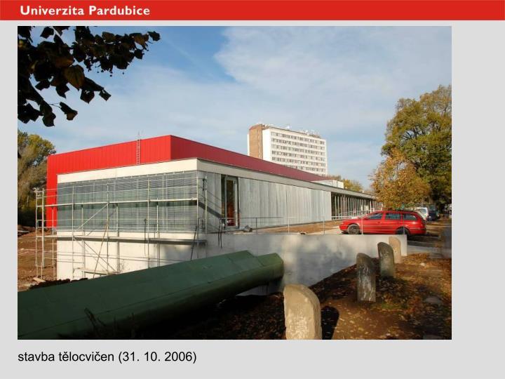 stavba tělocvičen (31. 10. 2006)