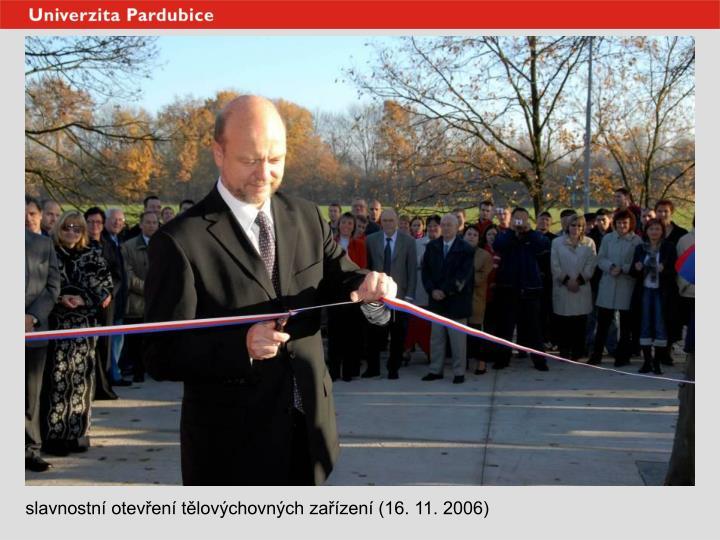 slavnostní otevření tělovýchovných zařízení (16. 11. 2006)