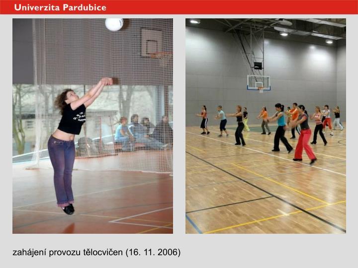 zahájení provozu tělocvičen (16. 11. 2006)