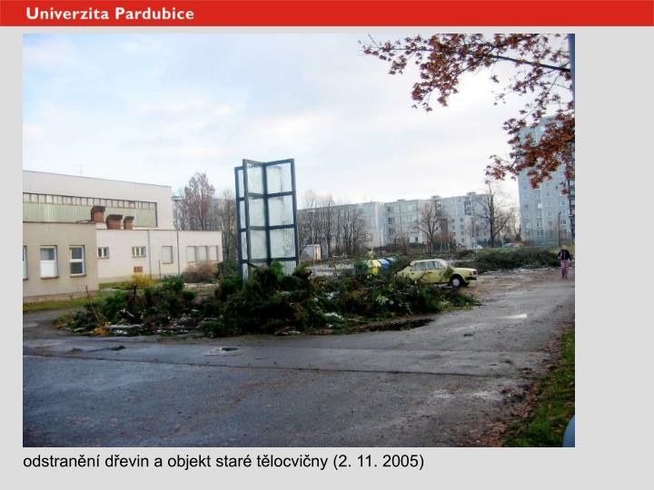 odstranění dřevin a objekt staré tělocvičny (2. 11. 2005)