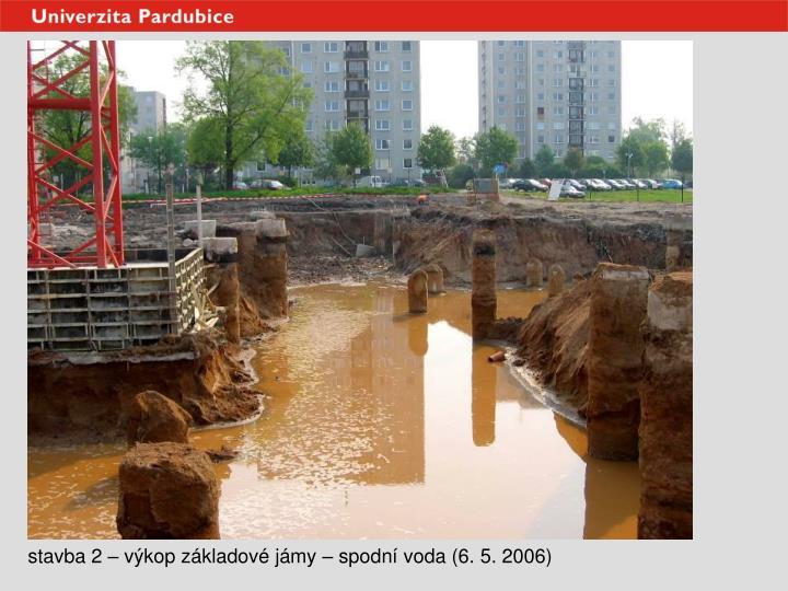 stavba 2 – výkop základové jámy – spodní voda (6. 5. 2006)