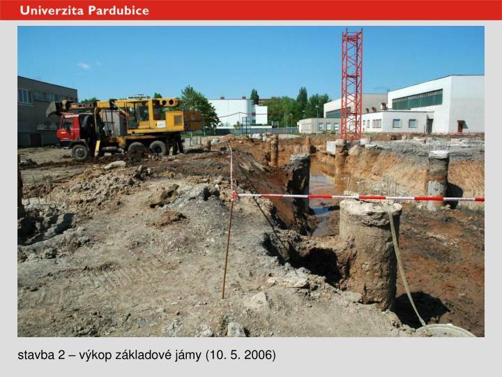 stavba 2 – výkop základové jámy (10. 5. 2006)