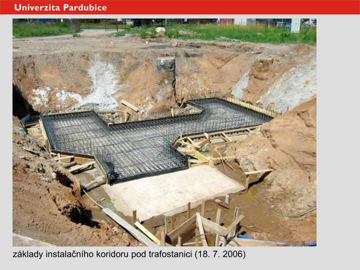 základy instalačního koridoru pod trafostanici (18. 7. 2006)