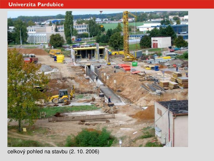 celkový pohled na stavbu (2. 10. 2006)