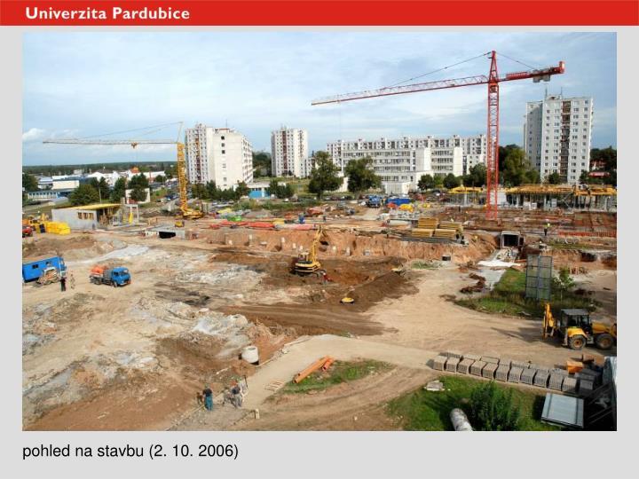 pohled na stavbu (2. 10. 2006)