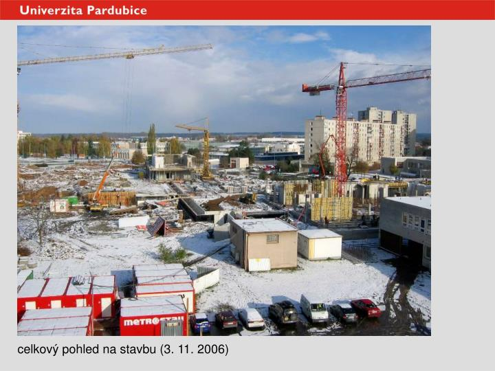 celkový pohled na stavbu (3. 11. 2006)