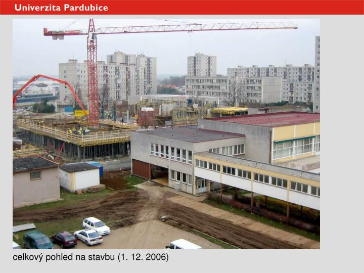 celkový pohled na stavbu (1. 12. 2006)