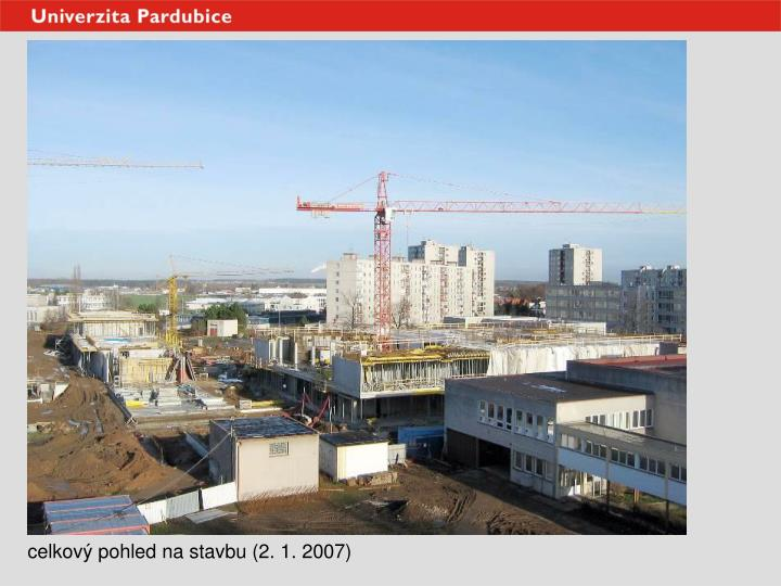 celkový pohled na stavbu (2. 1. 2007)