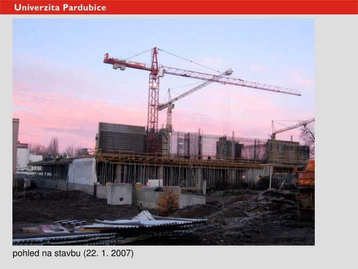 pohled na stavbu (22. 1. 2007)
