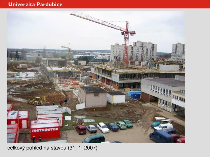 celkový pohled na stavbu (31. 1. 2007)