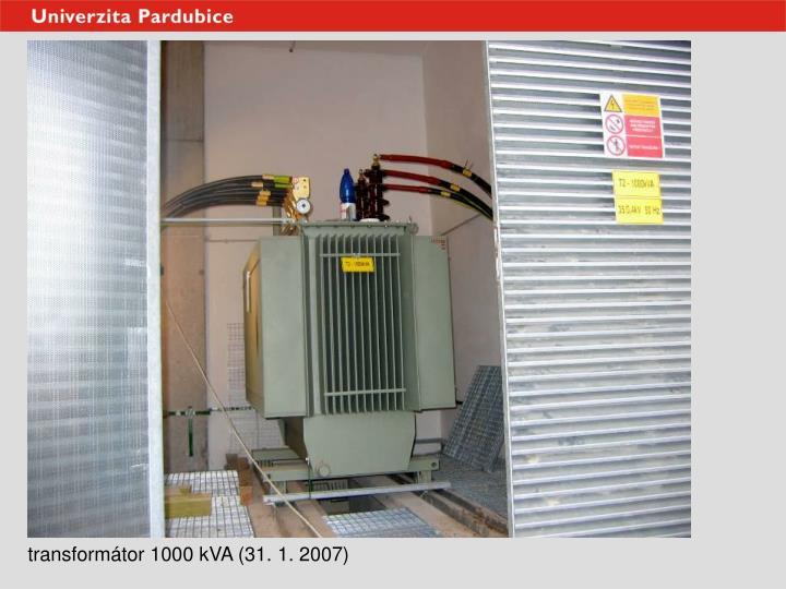 transformátor 1000 kVA (31. 1. 2007)
