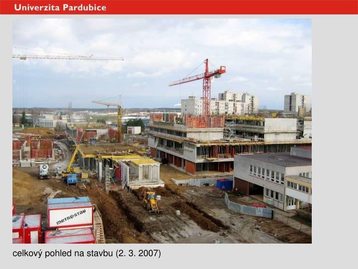 celkový pohled na stavbu (2. 3. 2007)