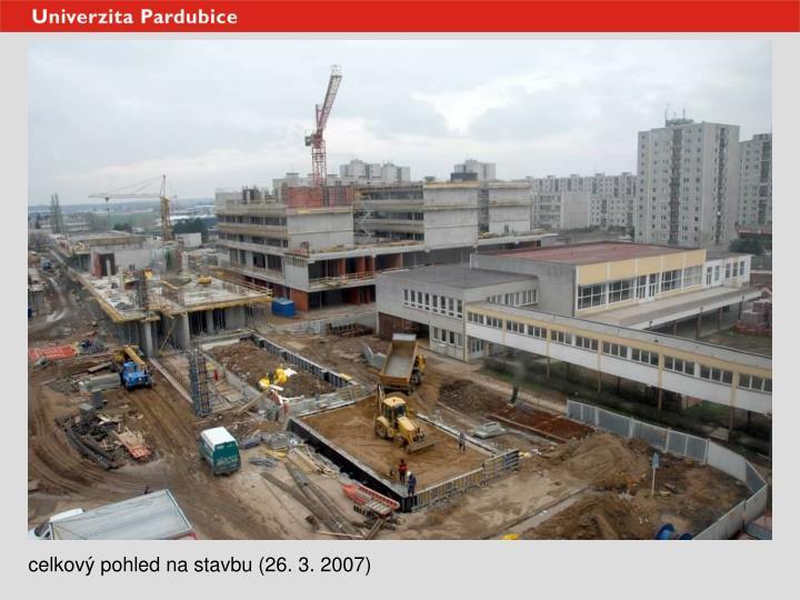 celkový pohled na stavbu (26. 3. 2007)