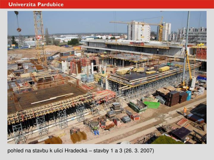 pohled na stavbu k ulici Hradecká – stavby 1 a 3 (26. 3. 2007)