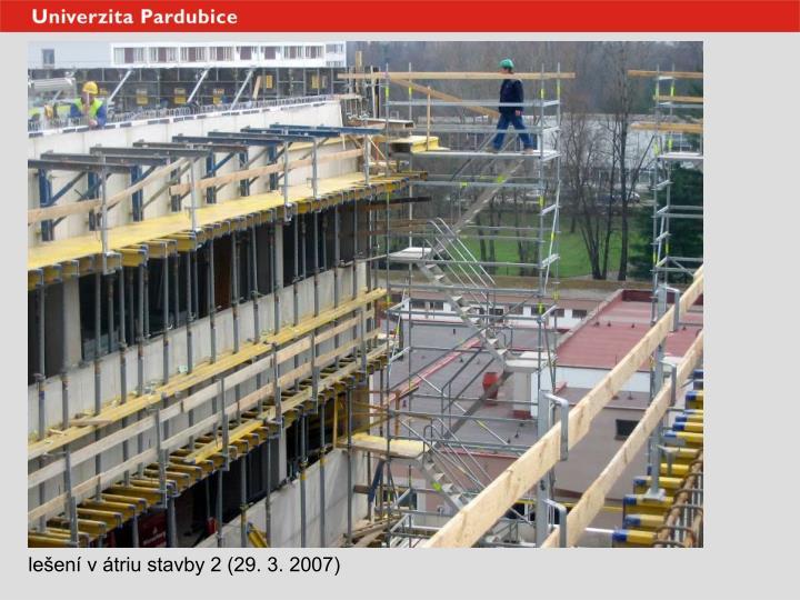 lešení v átriu stavby 2 (29. 3. 2007)