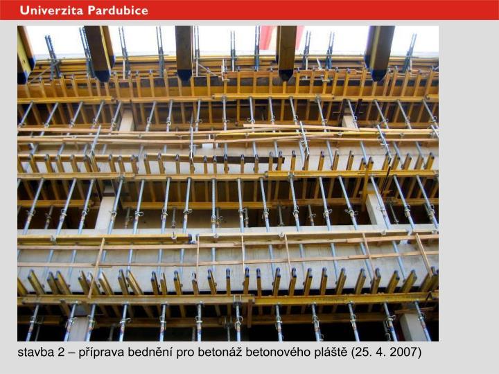 stavba 2 – příprava bednění pro betonáž betonového pláště (25. 4. 2007)
