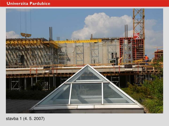 stavba 1 (4. 5. 2007)