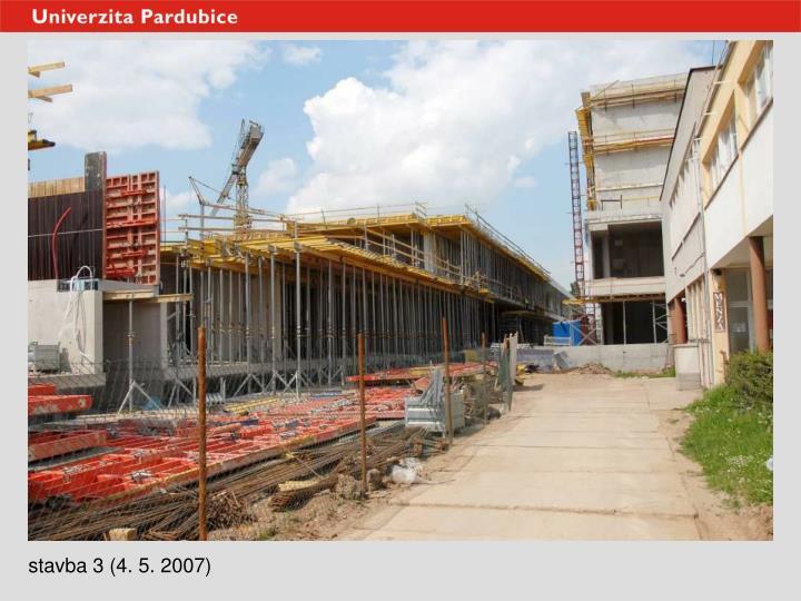 stavba 3 (4. 5. 2007)