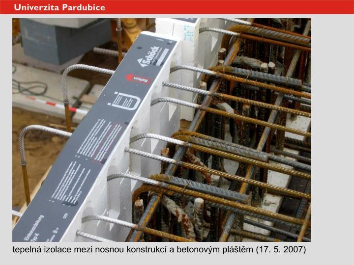 tepelná izolace mezi nosnou konstrukcí a betonovým pláštěm (17. 5. 2007)