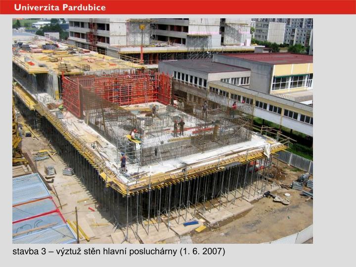 stavba 3 – výztuž stěn hlavní posluchárny (1. 6. 2007)