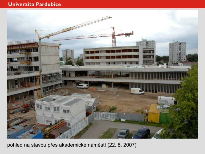 pohled na stavbu přes akademické náměstí (22. 8. 2007)