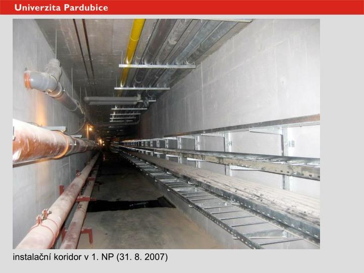 instalační koridor v 1. NP (31. 8. 2007)
