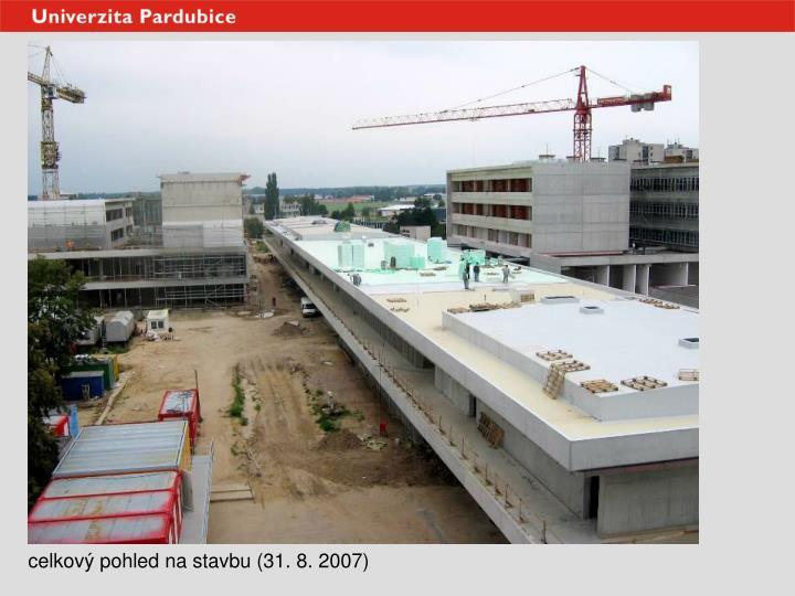 celkový pohled na stavbu (31. 8. 2007)