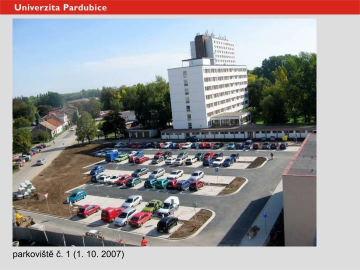 parkoviště č. 1 (1. 10. 2007)