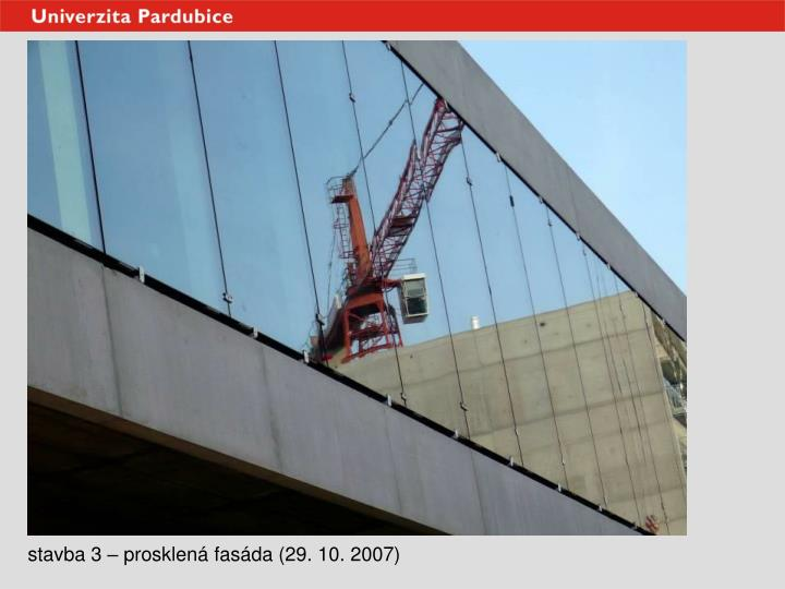 stavba 3 – prosklená fasáda (29. 10. 2007)