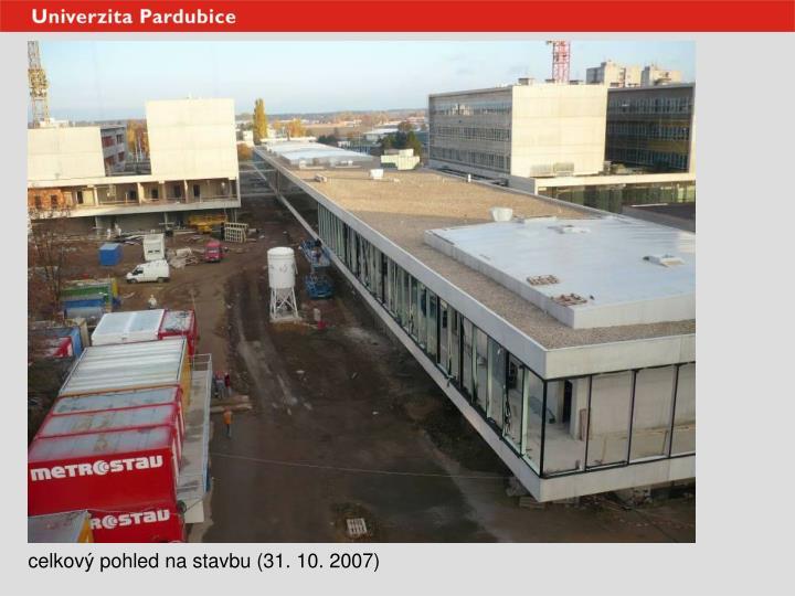 celkový pohled na stavbu (31. 10. 2007)