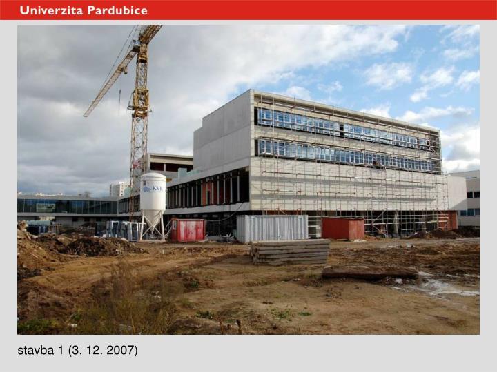 stavba 1 (3. 12. 2007)