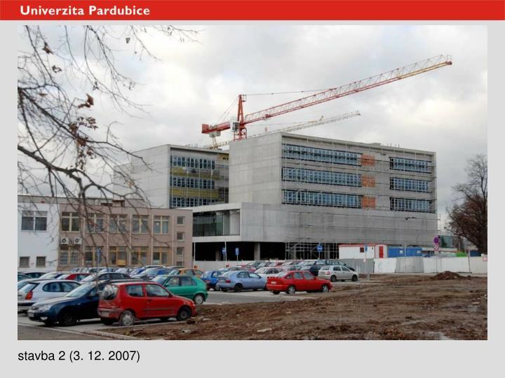stavba 2 (3. 12. 2007)