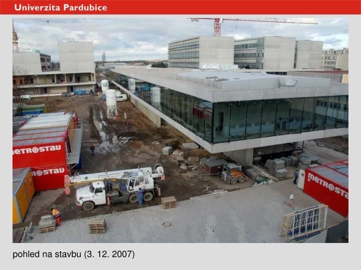 pohled na stavbu (3. 12. 2007)