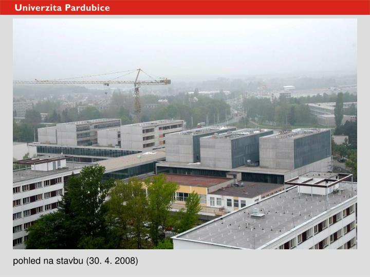 pohled na stavbu (30. 4. 2008)