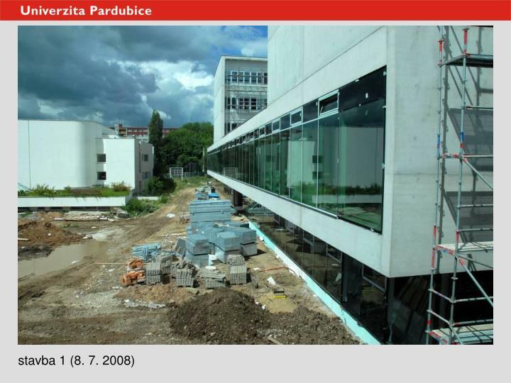 stavba 1 (8. 7. 2008)
