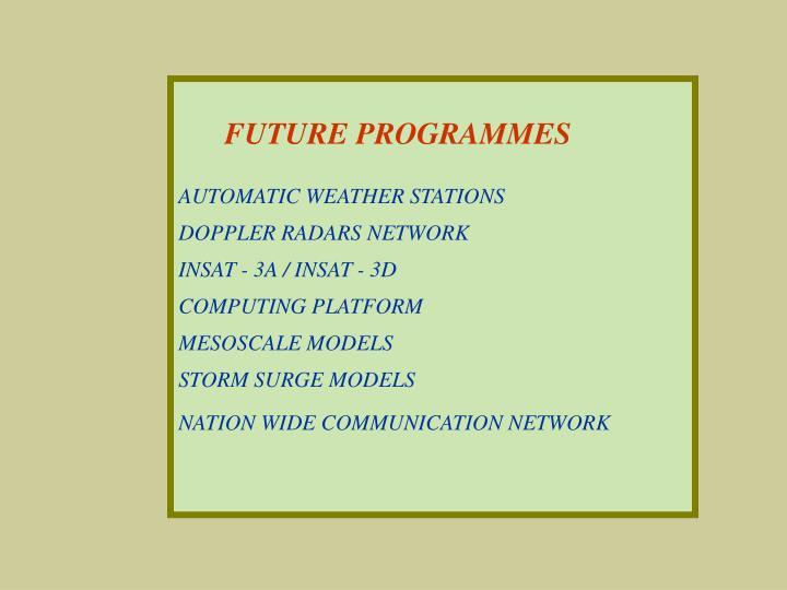 FUTURE PROGRAMMES