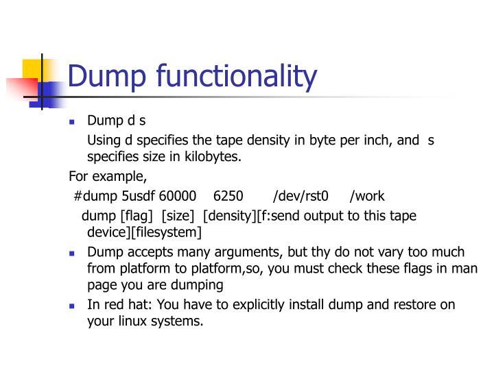 Dump functionality