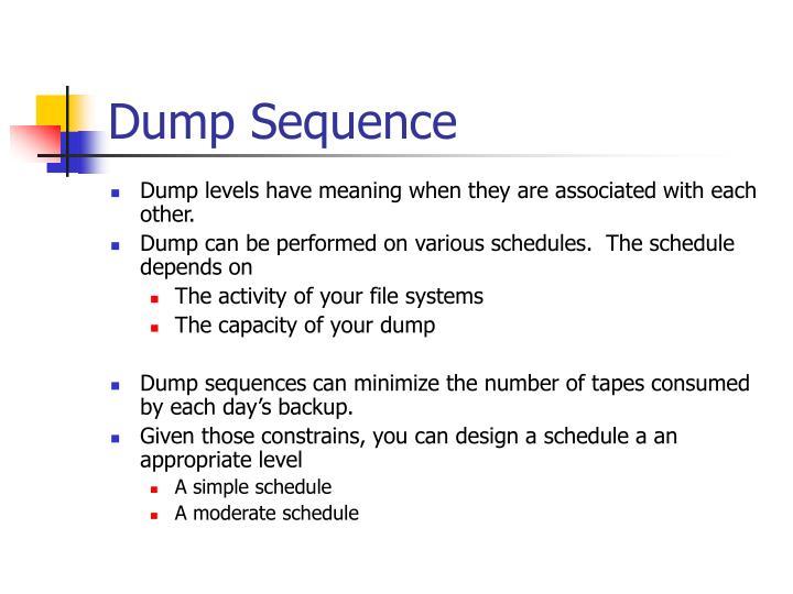 Dump Sequence